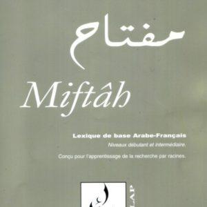 Miftah: lexique de base arabe-français et français-arabe
